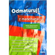 Odmaturuj! z matematiky 2: Základy diferenciálního a integrálního počtu - Kniha