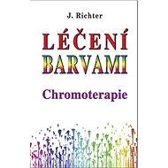 Léčení barvami Chromoterapie - Kniha