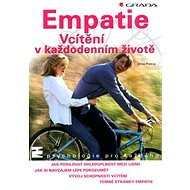 Empatie Vcítění v každodenním životě: Jak posilovat ohleduplnost mezi lidmi. Jak si navzájem porozum