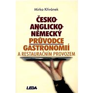 Česko-anglicko-německý průvodce gastronomií a restauračním provozem