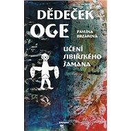 Dědeček Oge: Učení sibiřského šamana - Kniha