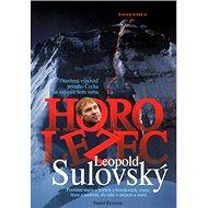 Horolezec Leopold Sulovský: Otevřená výpověď prvního Čecha na nejvyšší hoře světa - Kniha