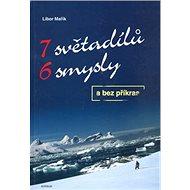 7 světadílů 6 smysly a bez příkras - Kniha