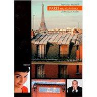 Paříž do uzávěrky: Od Chiraka k Amélii - Kniha