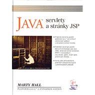 Java servlety a JSP: Praktický návod na použití platformy Java pro webově orientované aplikace - Kniha