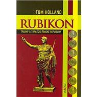 Rubikon: Triumf a tragédie římské republiky - Kniha