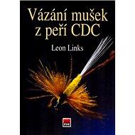 Vázání mušek z peří CDC - Kniha