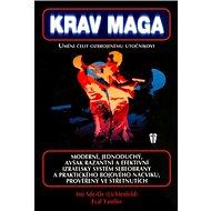 Krav Maga: Umění čelit ozbrojenému útočníkovi - Kniha