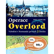 Operace Overlord: Vylodění v Normandii:prvních 24 hodin - Kniha