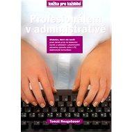 Profesionálem v administrativě: učebnice, která váš naučí: psaní deseti prsty ... - Kniha
