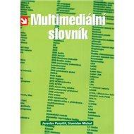 Multimediální slovník: aneb manuál milovníka multimédií