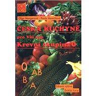 Krevní skupina 0: Česká kuchyně pro Váš typ - Kniha