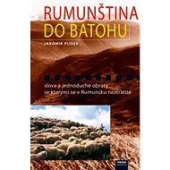 Rumunština do batohu: slova a jednoduché obraty, se kterými se v Rumunsku neztratíte - Kniha