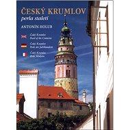 Český Krumlov: Perla staletí - Kniha
