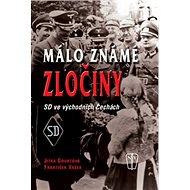 Málo známé zločiny: SD ve východních Čechách - Kniha