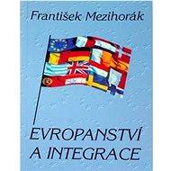 Evropanství a integrace - Kniha