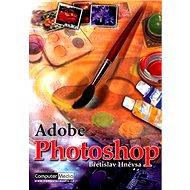 Adobe Photoshop 7: Kniha popisuje program s českým prostředím pro operační systémy Windows. - Kniha
