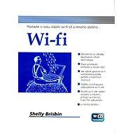 Wi-fi: Postavte si svou vlastní wi-fi síť a mnoho dalšího ... - Kniha