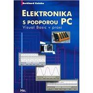 Elektronika s podporou PC + CD: Visual Basic v praxi - Kniha