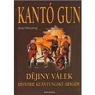 Kantó gun: Dějiny válek. historie kuantungské armády - Kniha