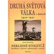 Druhá světová válka v datech 1940 - 1941: Neklidné století 2 - Kniha