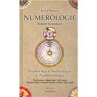 Učebnice Numerologie: Esoterika a Astrologie v Numerologii - Kniha