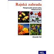 Rajská zahrada: Pěstujeme vytrvalé jedlé rostliny - Kniha