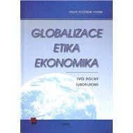 Globalizace, etika, ekonomika: Druhé rozšířené vydání - Kniha