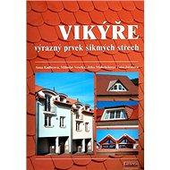 Vikýře výrazný prvek šikmých střech - Kniha