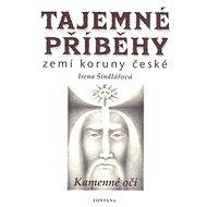 Tajemné příběhy zemí koruny české: Kamenné oči - Kniha