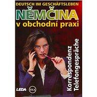 Němčina v obchodní praxi Deutsch im Geschäftsleben: Korrespondenz Telefongespräche - Kniha