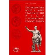 Encyklopedie bohů a mýtů starověkého  Říma a Apeninského poloostrova - Kniha