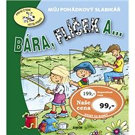 Bára, Flíček a ...: Můj pohádkový slabikář - Kniha