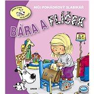 Bára a Flíček: Můj pohádkový slabikář - Kniha