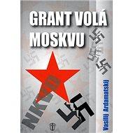 Grant volá Moskvu - Kniha