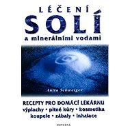 Léčení solí a minerálními vodami: Recepty pro domácí lékárnu. Výplachy, pitné kůry, kosmetika, koupe