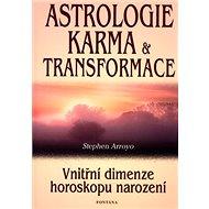 Astrologie, karma a transformace: Vnitřní dimenze horoskopu narození - Kniha