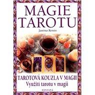 Magie tarotu: Tarotová kouzla v magii. Využití tarotu v magii.