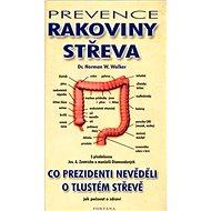 Prevence rakoviny střeva: Co prezidenti nevěděli o tlustém střevě.