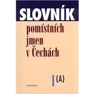 Slovník pomístních jmen v Čechách I.: A - Kniha