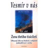 Vesmír v nás III.díl: Žena třetího tisíciletí - Kniha