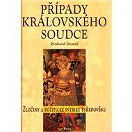 Případy královského soudce: Zločiny a politické intriky středověku - Kniha