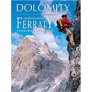 Dolomity, nejkrásnější FERRATY: Podrobný průvodce - Kniha