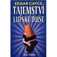 Edgar Cayce Tajemství lidské duše - Kniha