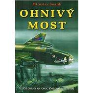 Ohnivý most: Letecké akce na pomoc Varšavskéu povstání - Kniha