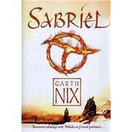 Sabriel: Temnota zahaluje svět. Někdo se jí musí postavit...