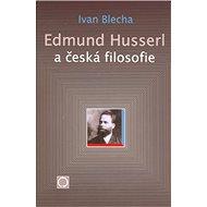 Edmund Husserl a česká filosofie - Kniha
