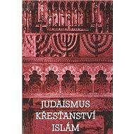 Judaismus Křesťanství Islám - Kniha