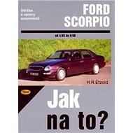 Ford Scorpio od 4/85 do 6/98: Údržba a opravy automobilů č. 15 - Kniha