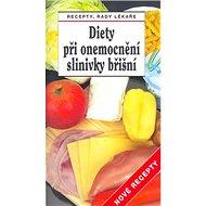 Diety při onemocnění slinivky břišní - Nové recepty: Recepty, rady lékaře - Kniha